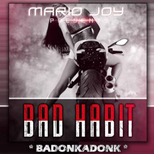 Mario Joy - Bad Habit (Badonkadonk) (Radio Edit)