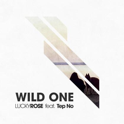 Lucky Rose feat. Tep No - Wild One