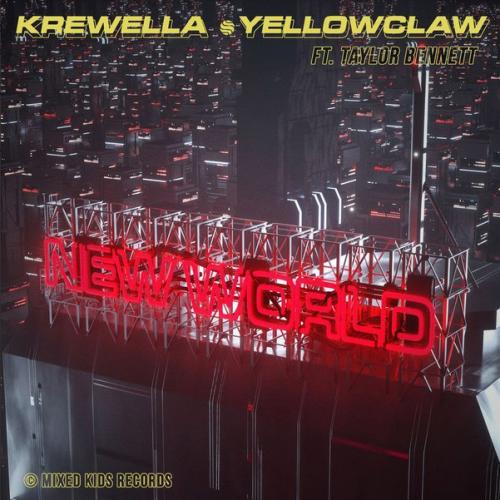 Krewella & Yellow Claw feat. Taylor Bennett - New World
