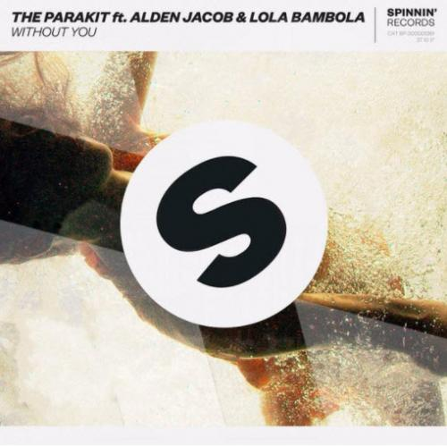 The Parakit feat. Alden Jacob & Lola Bambola - Without You
