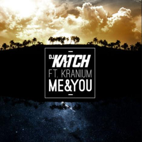 DJ Katch feat. Kranium - Me & You