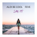 Aldi Be Cool & FeVe - Say It