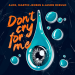 Alok & Martin Jensen & Jason Derulo - Don't Cry For Me