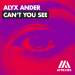 Alyx Ander - Can't You See