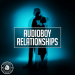 Audioboy - Relationships (Radio Edit)