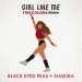Black Eyed Peas & twocolors - GIRL LIKE ME (twocolors remix)