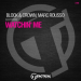 Block & Crown & Marc Rousso - Watchin' Me (Original Mix)