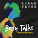 Burak Yeter - Body Talks (Extended Mix)