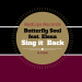 Butterfly Soul & Elena - Sing It Back