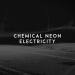 Chemical Neon - Electricity