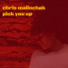 Chris Malinchak - Pick You Up