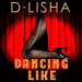 D-Lisha - DANCING LIKE
