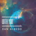 Dan Albedo - With You