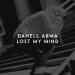 Danell Arma - Lost My Mind