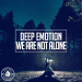 Deep Emotion - We Are Not Alone (Radio Edit)