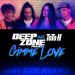 Deep Zone Project feat. ToTo H - Gimme Love (Jay Cee Remix)