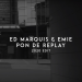 Ed Marquis & Emie - Pon De Replay (2020 Edit)