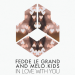 Fedde Le Grand & Melo.Kids - In Love With You (Radio Edit)