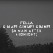 Fella - Gimme! Gimme! Gimme! (A Man After Midnight)