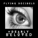 Flying Decibels - My Dearly Beloved