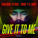 IAmChino & Pitbull & Yomil y El Dany - Give It To Me