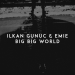 Ilkan Gunuc & Emie - Big Big World