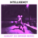 Intelligency - August (DJ DimixeR Remix)