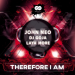 John Neo, DJ Goja & Laya More - Therefore I Am