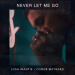 Josh Wantie - Never Let Me Go