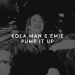 Kola Man & Emie - Pump It Up