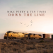 Mike Perry & Ten Times - Down The Line