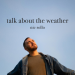 Nic Rollo - Talk About the Weather