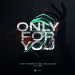 Nicky Romero & Sick Individuals feat. XIRA - Only For You