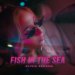 Olivia Addams - Fish in the Sea