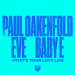 Paul Oakenfold & Eve & Baby E - What's Your Love Like