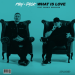 PBH & Jack feat. Cammie Robinson - What Is Love
