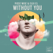 Piece Wise & Eloi El - Without You