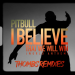 Pitbull - I Believe That We Will Win (World Anthem) (Thombs Latin Remix)