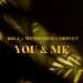 Rola & Wendy Shay & Triplet - You & Me