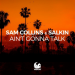 Sam Collins & Salkin - Ain't Gonna Talk