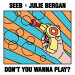 SeeB & Julie Bergan - Don't You Wanna Play