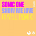 Sonic One - Show Me Love (KYANU Remix)