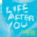 Sunnery James & Ryan Marciano, Rani - Life After You