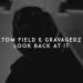 Tom Field & Gravagerz - Look Back at It