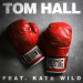 Tom Hall feat. Kate Wild - Go Down Fighting
