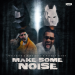 Wolfpack & Mike Bond & Fatman Scoop - Make Some Noise