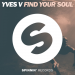 Yves V - Find Your Soul