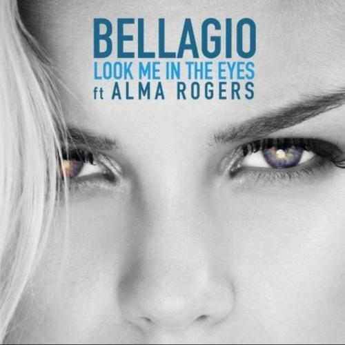 Bellagio feat. Alma Rogers - Look Me in the Eyes