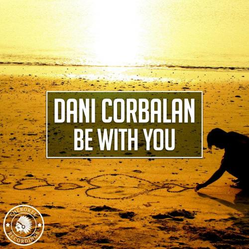 Dani Corbalan - Be With You (Original Mix)