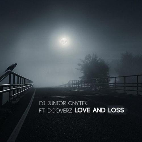 DJ Junior CNYTFK & Dcoverz - Love and Loss